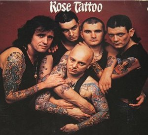 Rose Tattoo is an Australian blues/hard rock band, led by Angry Anderson.
